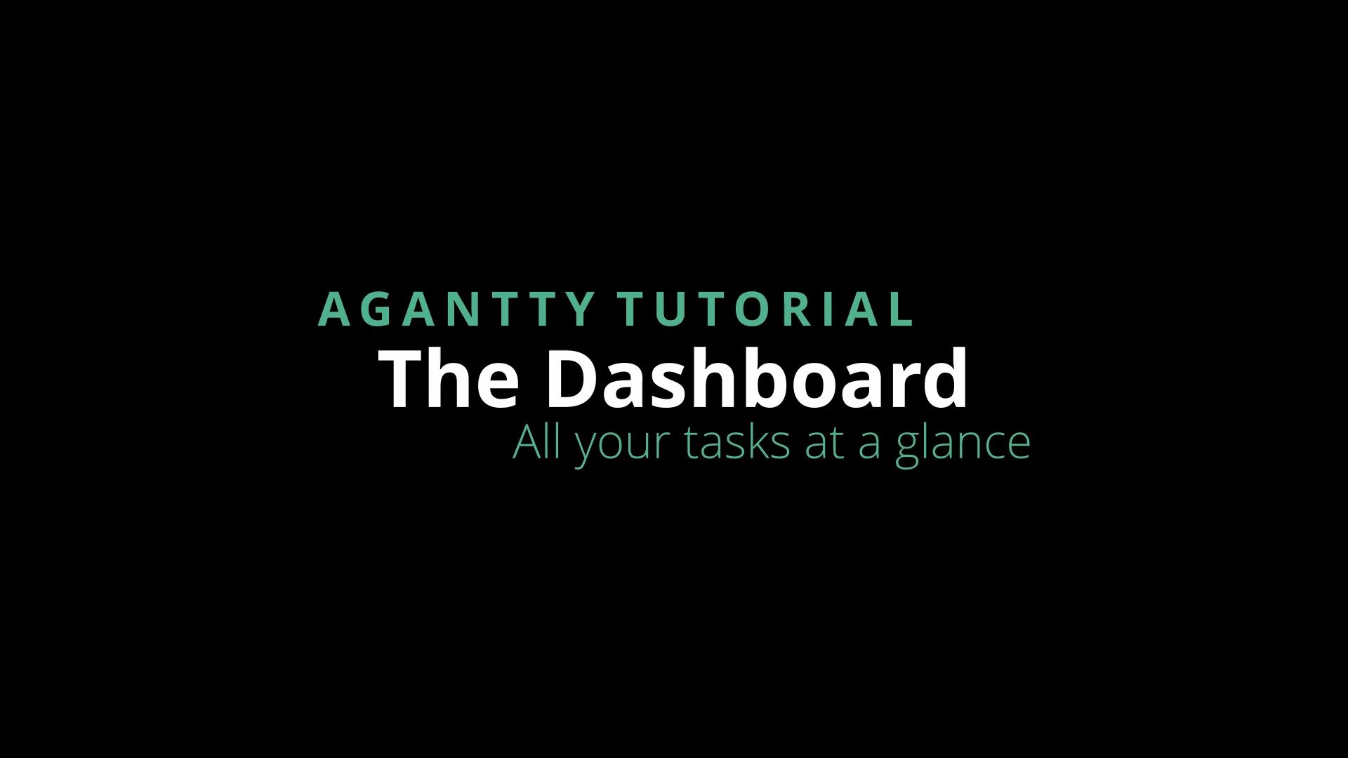 Agantty agantty tutorial series - the dashboard
